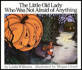 The Little Old Lady That Was Not Afraid of Anything storybook by Linda Williams